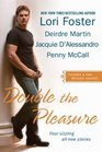 Double the Pleasure: Deuces Wild / The Luck of the Irish / Your Room or Mine? / Double the Danger