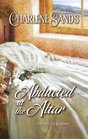 Abducted at the Altar (Harlequin Historical, No 816)