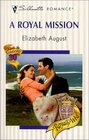A Royal Mission (Royally Wed) (Silhouette Romance, No 1446)