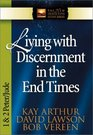 Living With Discernment in the End Times 1 And 2 Peter Jude