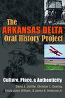 The Arkansas Delta Oral History Project Culture Place and Authenticity