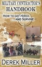 Military Contractor's Handbook How to get Hired    and Survive