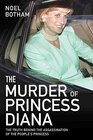 The Murder of Princess Diana The Truth Behind the Assassination of the People's Princess