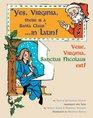 Yes Virginia There Is a Santa Claus in Latin Vere Virginia Sanctus Nicolaus Est