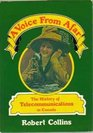 A voice from afar The history of telecommunications in Canada