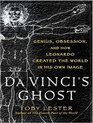 Da Vinci's Ghost Genius Obsession and How Leonardo Created the World in His Own Image