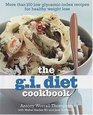The GI Diet Cookbook More Than 100 Low GlycemicIndex Recipes for Healthy Weight Loss