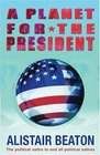 A Planet for the President The Political Satire to End All Political Satrires