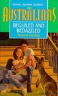 Beguiled and Bedazzled (Australians, Bk 4)