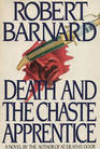 Death and the Chaste Apprentice (Charlie Peace, Bk 1)