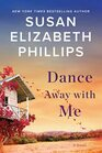 Dance Away with Me A Novel
