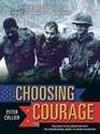 Choosing Courage Inspiring Stories of What It Means to Be a Hero