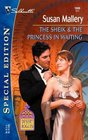 The Sheik & the Princess in Waiting (Desert Rogues, Bk 7) (Silhouette Special Edition, No 1606)