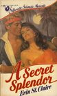 A Secret Splendor (Silhouette Intimate Moments, No 29)