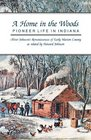 A Home in the Woods: Pioneer Life in Indiana (Indiana)