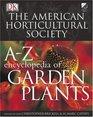 American Horticultural Society A to Z Encyclopedia of Garden Plants