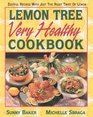Lemon Tree Very Healthy Cookbook Zestful Recipes With Just the Right Twist of Lemon