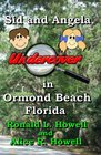 Sid and Angela Undercover in Ormond Beach, Florida