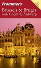 Frommer's Brussels  Bruges with Ghent  Antwerp