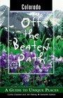 Colorado Off the Beaten Path 7th A Guide to Unique Places