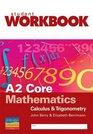 A2 Core Mathematics Workbook Calculus and Trigonometry