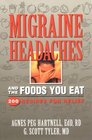 Migraine Headaches and the Foods You Eat : 200 Recipes for Relief