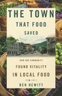The Town That Food Saved How One Community Found Vitality in Local Food