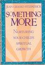 Something More: Nurturing Your Child's Spiritual Growth