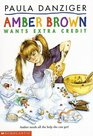Amber Brown Wants Extra Credit (Amber Brown, Bk 4)