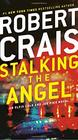 Stalking the Angel An Elvis Cole and Joe Pike Novel