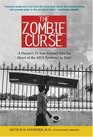Zombie Curse A Doctor's 25-year Journey into the Heart of the AIDS Epidemic in Haiti
