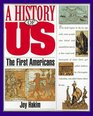 The First Americans (A History of Us, Book 1)