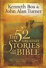 The 52 Greatest Stories of the Bible A Devotional Study