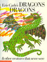 Eric Carle's Dragons Dragons and Other Creatures That Never Were