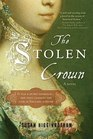 The Stolen Crown The Secret Marriage that Forever Changed the Fate of England