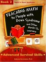 Teaching Math to People with Down Syndrome and Other Hands-On Learners: Book 2, Advanced Survival Skills (Topics in Down Syndrome)