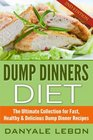 Dump Dinners: The Ultimate Collection for Fast, Healthy & Delicious Dump Dinner Recipes (Slow Cooker Recipes, Crockpot Recipes)