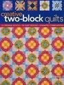 Creative Two-Block Quilts Original Blocks 20 Quilt Designs Unlimited Combinations