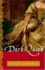 The Dark Queen  (Dark Queen, Bk 1)