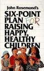 John Rosemond's Six-Point Plan for Raising Happy, Healthy Children