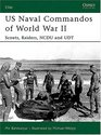 Us Naval Commandos of World War II Scouts Raiders Ncdu and Udt