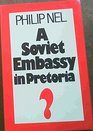 A Soviet embassy in Pretoria The changing Soviet approach to South Africa
