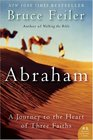 Abraham : A Journey to the Heart of Three Faiths (P. S.)