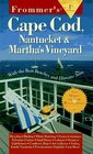 Frommer's Cape Cod Nantucket and Martha's Vineyard '97