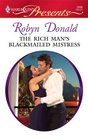 The Rich Man's Blackmailed Mistress (Harlequin Presents, No 2896)