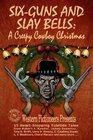 Six-guns and Slay Bells A Creepy Cowboy Christmas