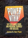 The Power Within Tap Your Inner Force and Program Yourself for Success