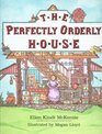 The Perfectly Orderly House