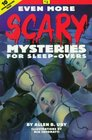Even more scary mysteries for sleep-overs