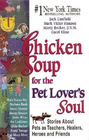 Chicken Soup for the Pet Lover's Soul  Stories About Pets as Teachers Healers Heroes and Friends